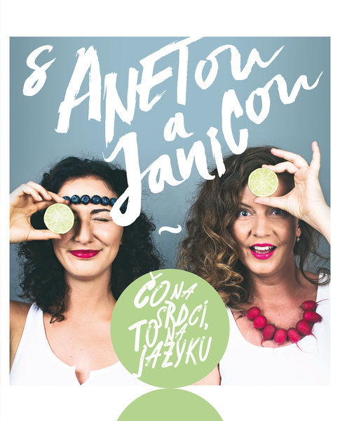 Foto z knihy: S Anetou a Janicou - Čo na srdci, to na jazyku