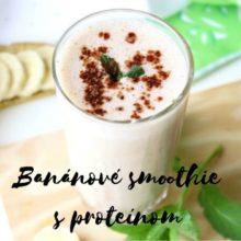 Banánové smoothie s proteínom