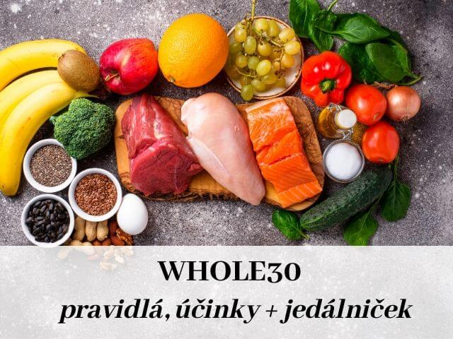 Whole30 pravidlá, účinky + jedálniček