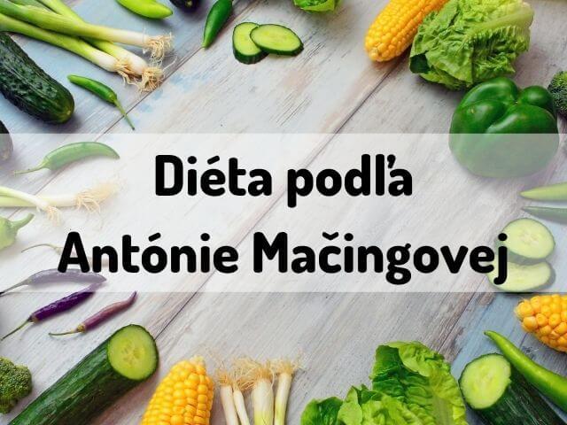 Diéta podľa Antónie Mačingovej - 28-dňový detoxikačný program + jedálniček a recepty