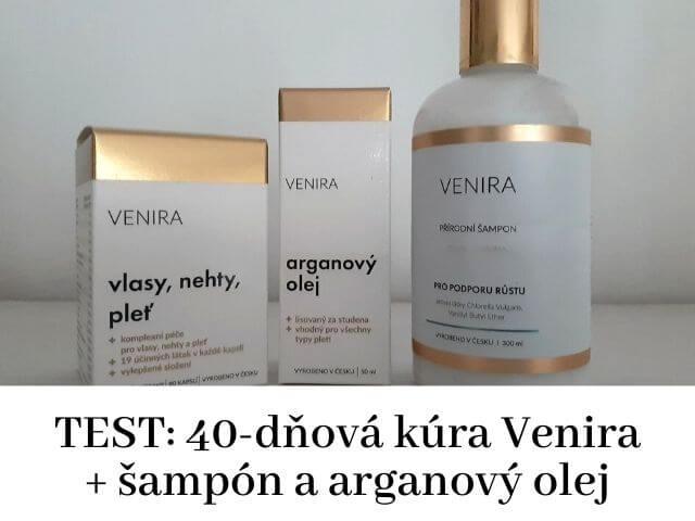 Test 40-dňovej vlasovej kúry Venira, šampónu a arganového oleja